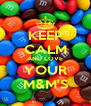 KEEP CALM AND LOVE YOUR M&M'S - Personalised Poster A4 size