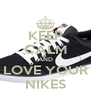 KEEP CALM AND LOVE YOUR NIKES - Personalised Poster A4 size