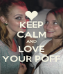 KEEP CALM AND LOVE YOUR PÖFF - Personalised Poster A4 size