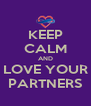 KEEP CALM AND LOVE YOUR PARTNERS - Personalised Poster A4 size
