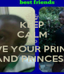 KEEP CALM AND LOVE YOUR PRINCE  AND PRINCESS - Personalised Poster A4 size