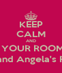 KEEP CALM AND LOVE YOUR ROOMATES Chigo, Jocelyn, and Angela's Room. Come in (: - Personalised Poster A4 size