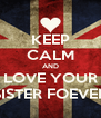KEEP CALM AND LOVE YOUR SISTER FOEVER - Personalised Poster A4 size