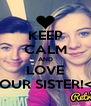 KEEP CALM AND LOVE YOUR SISTER!<3 - Personalised Poster A4 size
