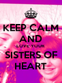 KEEP CALM AND LOVE YOUR SISTERS OF HEART - Personalised Poster A4 size