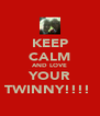 KEEP CALM AND LOVE YOUR TWINNY!!!!  - Personalised Poster A4 size