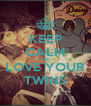 KEEP CALM AND LOVE YOUR TWINS - Personalised Poster A4 size