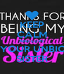 KEEP CALM AND LOVE  YOUR UNBIO SISTER - Personalised Poster A4 size