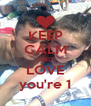 KEEP CALM AND LOVE you're 1 - Personalised Poster A4 size