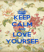 KEEP CALM AND LOVE YOURSEF - Personalised Poster A4 size