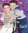 KEEP CALM AND LoVe Yousef , Saif - Personalised Poster A4 size