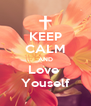 KEEP CALM AND Love  Youself - Personalised Poster A4 size