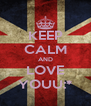 KEEP CALM AND LOVE YOUU:* - Personalised Poster A4 size