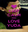 KEEP CALM AND LOVE YUDA - Personalised Poster A4 size