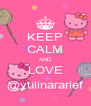 KEEP CALM AND LOVE @yulinararief - Personalised Poster A4 size