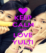 KEEP CALM AND LOVE YULTI - Personalised Poster A4 size