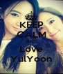 KEEP CALM AND Love YulYoon - Personalised Poster A4 size