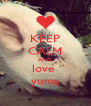 KEEP CALM AND love  yuma - Personalised Poster A4 size