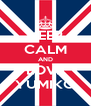 KEEP CALM AND LOVE YUMIKO - Personalised Poster A4 size