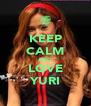 KEEP CALM AND LOVE YURI - Personalised Poster A4 size