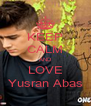 KEEP CALM AND LOVE Yusran Abas - Personalised Poster A4 size