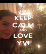 KEEP CALM AND LOVE YVI - Personalised Poster A4 size