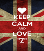 """KEEP CALM AND LOVE """"Z"""" - Personalised Poster A4 size"""
