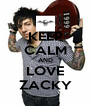 KEEP CALM AND LOVE ZACKY - Personalised Poster A4 size