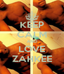 KEEP CALM AND LOVE ZAHKEE - Personalised Poster A4 size