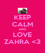 KEEP CALM AND LOVE ZAHRA <3 - Personalised Poster A4 size