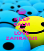 KEEP CALM AND LOVE ZAHRATUS - Personalised Poster A4 size