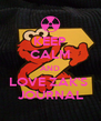 KEEP CALM AND LOVE ZAK'S  JOURNAL - Personalised Poster A4 size