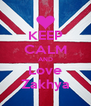 KEEP CALM AND Love Zakhya - Personalised Poster A4 size