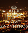 KEEP CALM AND LOVE ZAKYNTHOS - Personalised Poster A4 size
