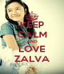 KEEP CALM AND LOVE ZALVA - Personalised Poster A4 size