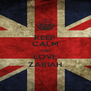 KEEP CALM AND LOVE ZARIAH - Personalised Poster A4 size