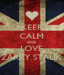 KEEP CALM AND LOVE ZARRY STALIK - Personalised Poster A4 size