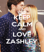 KEEP CALM AND LOVE ZASHLEY - Personalised Poster A4 size