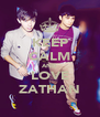 KEEP CALM AND LOVE ZATHAN - Personalised Poster A4 size