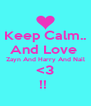 Keep Calm.. And Love  Zayn And Harry And Nail <3 !!  - Personalised Poster A4 size