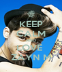 KEEP CALM AND LOVE  ZAYN M - Personalised Poster A4 size
