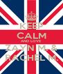 KEEP CALM AND LOVE  ZAYN M. & RACHEL M. - Personalised Poster A4 size
