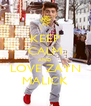 KEEP CALM AND LOVE ZAYN MALICK - Personalised Poster A4 size