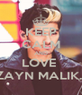 KEEP CALM AND LOVE  ZAYN MALIK.  - Personalised Poster A4 size