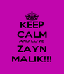 KEEP CALM AND LOVE ZAYN MALIK!!! - Personalised Poster A4 size
