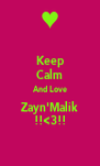 Keep Calm And Love Zayn'Malik !!<3!! - Personalised Poster A4 size