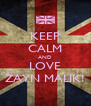 KEEP CALM AND LOVE ZAYN MALIK! - Personalised Poster A4 size