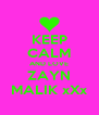 KEEP CALM AND LOVE ZAYN MALIK xXx - Personalised Poster A4 size