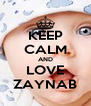 KEEP CALM AND LOVE ZAYNAB - Personalised Poster A4 size