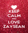 KEEP CALM AND LOVE ZAYSEAN - Personalised Poster A4 size